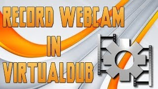 How to Record a Webcam with VirtualDub