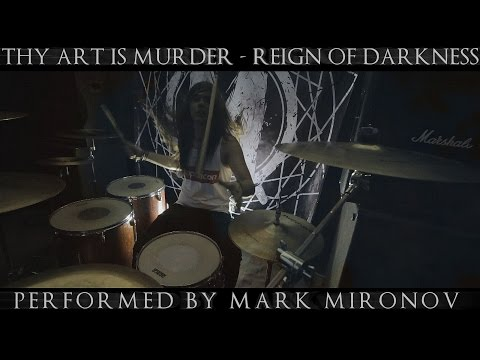 Thy Art Is Murder - Reign Of Darkness (Mark Mironov drum cover)