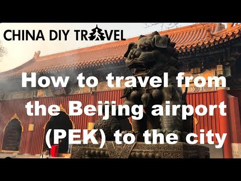 How to travel from the Beijing Airport (PEK) to the city