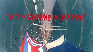 "S/V Delos - ""0 to cruising in 20 days"""