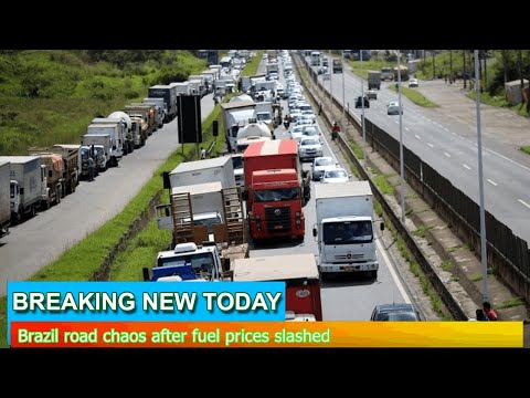 Breaking News - Brazil road chaos after fuel prices slashed