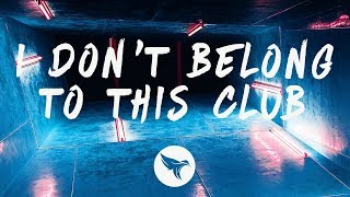 Why Don't We, Macklemore – I Don't Belong In This Club  Lyrics