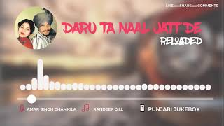 Daru Ta Naal Jatt De (Remix) | Amar Singh Chamkila ft Randeep Gill | Old Punjabi Songs 2018