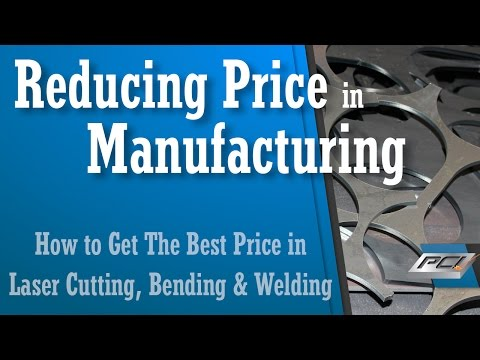 How To Get the Best Price when Manufacturing Metal Products by Laser Cutting, Bending and Welding