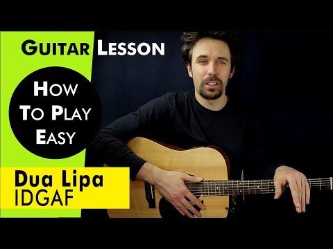 Dua Lipa - IDGAF Guitar Lesson - Dua Lipa - IDGAF Guitar Tutorial Chords & TAB / IDGAF Guitar Cover
