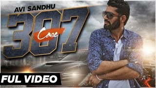 Avi Sandhu Latest Punjabi Song 2015 Case 307 | Best of Punjabi Songs 2015