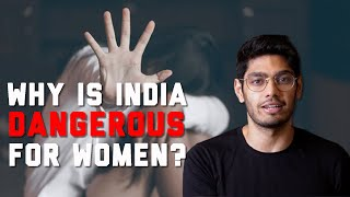 No Country for Women: Why is India so dangerous for women?