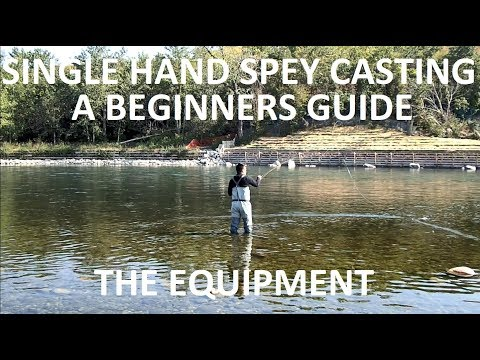 Single Hand Spey Casting - A Beginners Guide (The Equipment)
