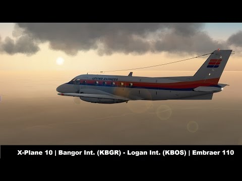 [X-Plane 10] Bangor Int. (KBGR) - Logan Int. (KBOS) |  Embraer 110