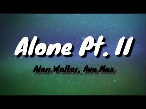 alan-walker-&-ava-max---alone,-pt.-ii(lyrics)