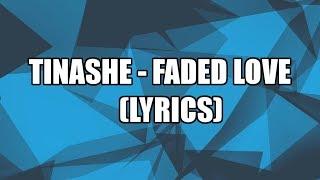 tinashe   faded love lyrics