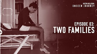 EP3: Two Families. Unseen Journey: Hector Bellerin