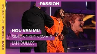 Hou Van Mij - Simone Kleinsma & Jan Dulles (The Passion 2014 - Groningen)