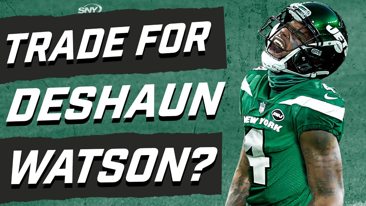 Should the New York Jets make a run at Deshaun Watson? | New York Jets | SNY