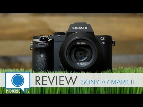 Review: Sony a7 Mark II - Best Value Full Frame Mirrorless?