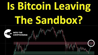 Is Bitcoin Leaving The Sandbox?