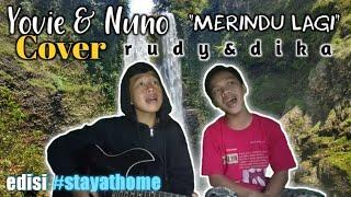 Download Yovie & Nuno - Merindu Lagi   Cover Rudy & Dika
