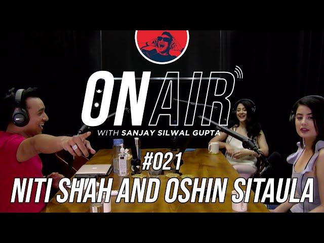 On Air With Sanjay #021- Niti Shah & Oshin Sitaula