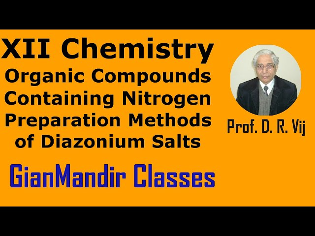 XII Chemistry | Org. Compounds Containing Nitrogen | Prep. Methods of Diazonium Salts by Gaurav Sir