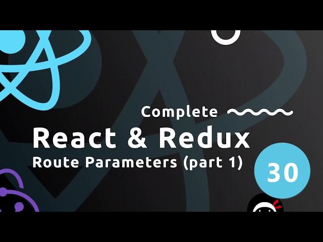 Complete React Tutorial (& Redux) #30 - Route Parameters (part 1)