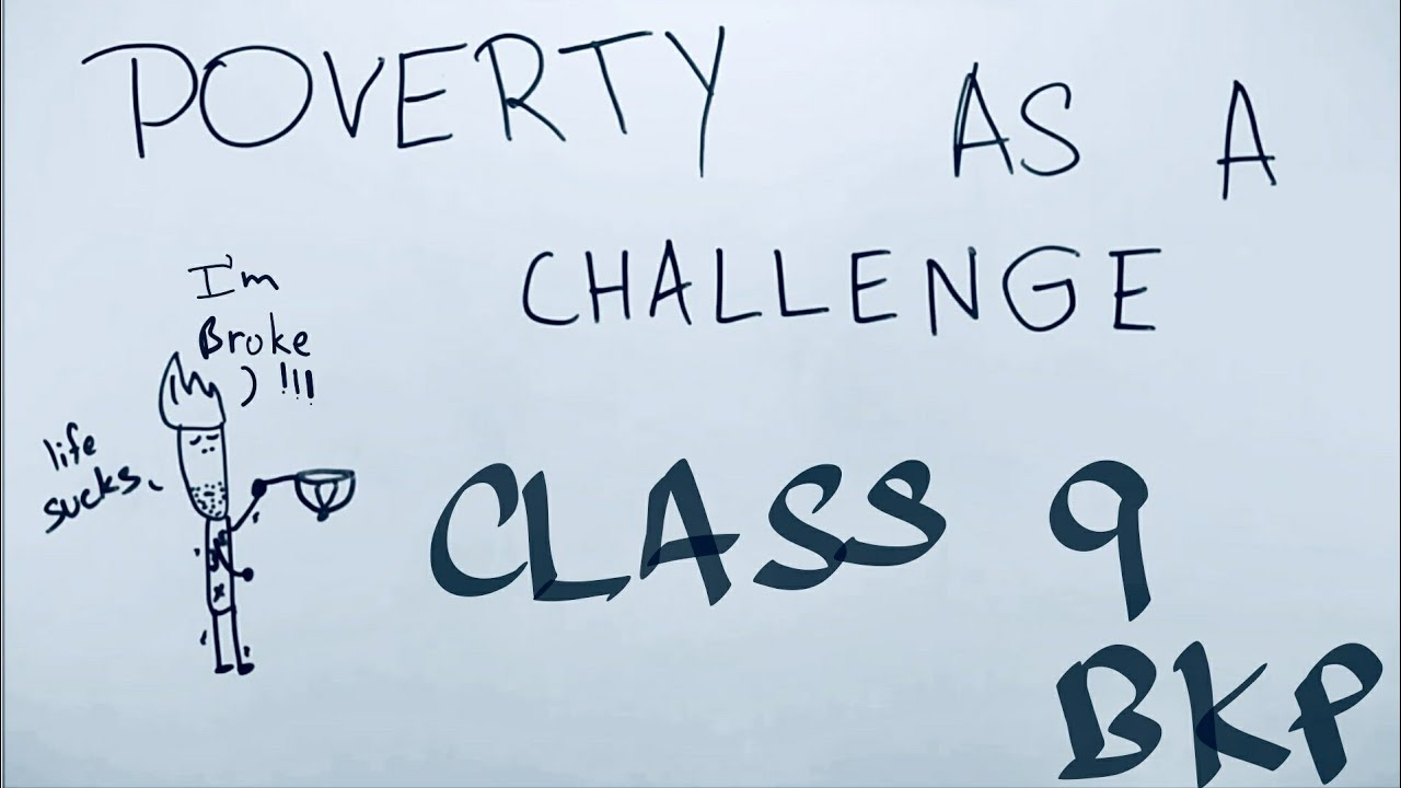 Poverty Creates Extra Challenges It >> Poverty As A Challenge Ep01 Bkp Class 9 Economics Chapter 3