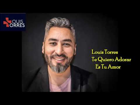 Es Tu Amor  Louis Torres (Te Quiero Adorar)