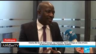 CHALES BLE GOUDE  SE PRONONCE SUR L'ACTUALITÉ SOCIO POLITIQUE EN Côte D'IVOIRE