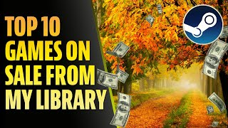 Top 10 Steam Autumn Sale Tips (from my own library)