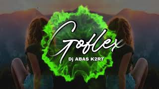 Download Lagu GOFLEX - Dj Abas K2RT mp3