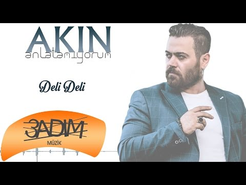 Akın - Deli Deli (Official Audio)