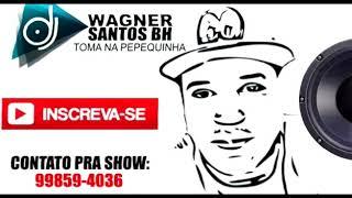Mtg TOMA NA PEPEQUINHA PROD. DJ WAGNER SANTOS BH.mp3