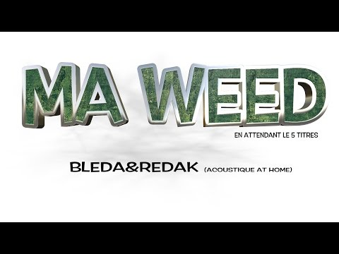 Ma weed (acoustic home)  Bleda&Redak 2016