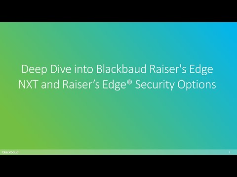 Deep Dive into Blackbaud Raiser's Edge NXT and Raiser's Edge® Security Options