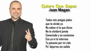 (Letra) Quiero Que Sepas - Juan Magan.