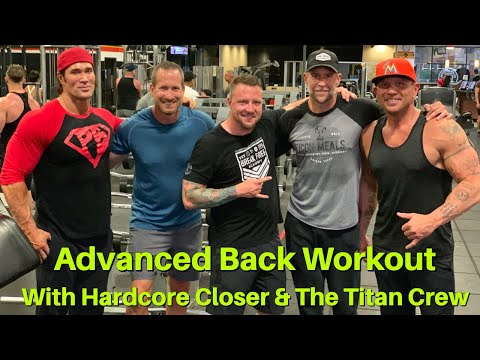 ADVANCED BACK WORKOUT With Hardcore Closer & The Titan Crew
