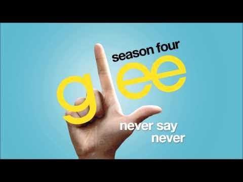 Never Say Never | Glee [HD FULL STUDIO]