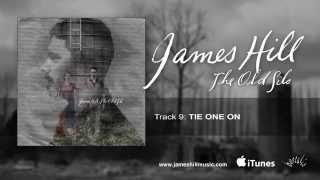James Hill - Tie One On (Official Audio)