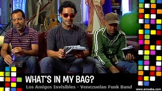 Los Amigos Invisibles - What's In My Bag?