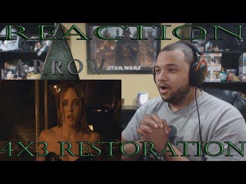 "Arrow - 4x3 - ""Restoration"" - REACTION!!"