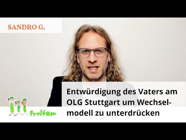 Fall Sandro G.: Entwürdigung des Vaters am OLG Stuttgart um Wechselmodell zu unterdrücken