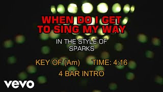 Sparks - When Do I Get To Sing My Way (Karaoke)