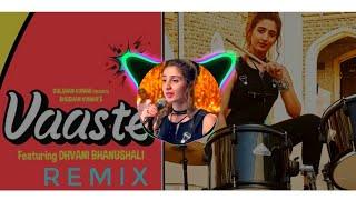 Vaaste Song - Dj Remix | Dhvani Bhanushali & Nikhil D'souza | Full Base Dj Remix