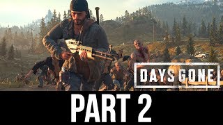 DAYS GONE Gameplay Walkthrough Part 2 - INFESTATIONS (Full Game)
