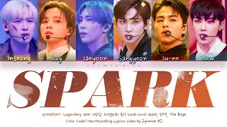 [KINGDOM] Inseong, Jay, Jaeyoon, Sngyeon, Ju-ne, New - 'Spark' Lyrics (Color Coded_Han_Rom_Eng)