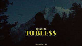 Mosquit - To Bless (Премьера клипа, 2021)