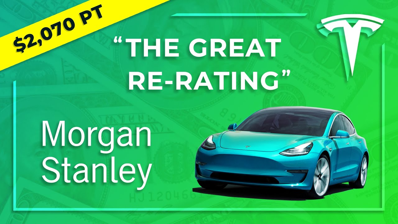 """The Great Tesla Re-Rating"" - Morgan Stanley Ups TSLA Price Targets"