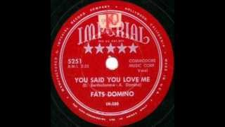FATS DOMINO   You Said You Love Me   1953