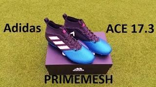 Unboxing | Adidas ACE 17.3 PRIMEMESH Blue