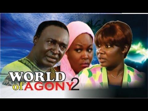 World of Agony 2  -   Nigeria Nollywood Movie