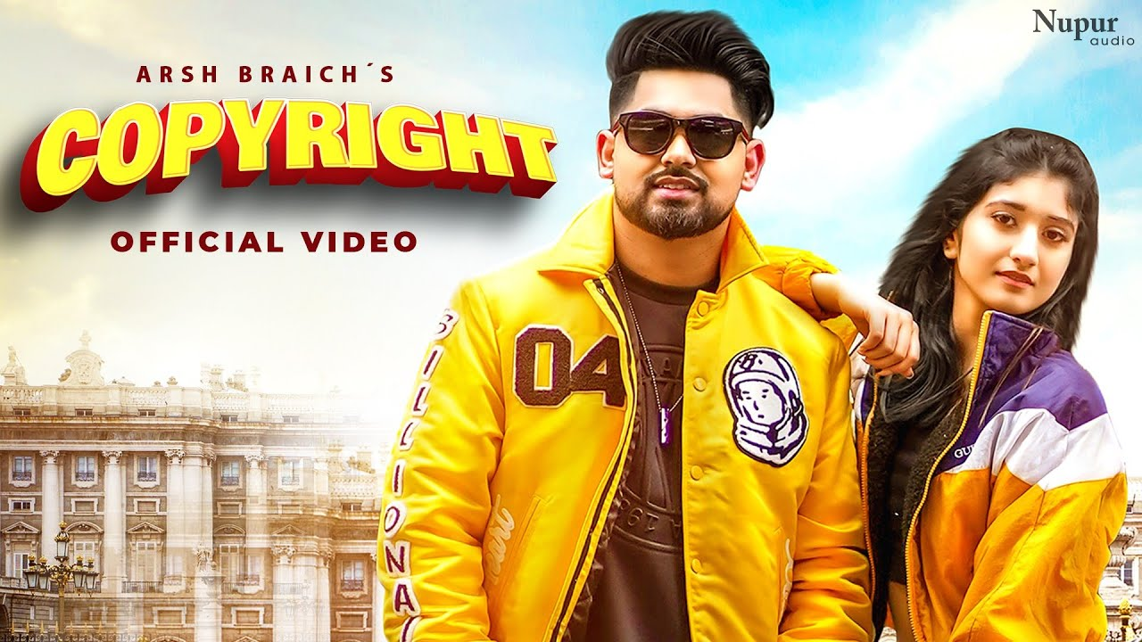 Copyright (Official Video) | Arsh Braich | Guru Sekhon | Latest Punjabi Songs 2021 | Nupur Audio